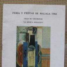 Catálogos publicitarios: CATALOGO DE LA FERIA DE MALAGA DE 1984 CICLO DE CONCIERTOS, LA MUSICA ANDALUZA 22 PAGINAS. Lote 131032356