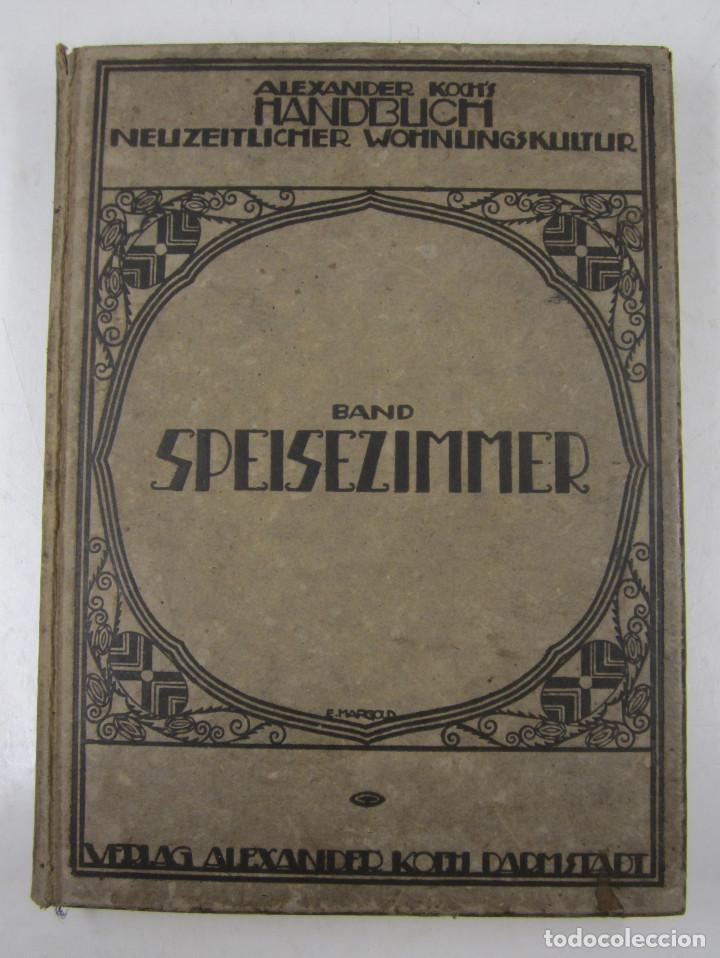 CATÁLOGO MUEBELS ALEMÁN, 1913, ALEXANDER KOCH HANDBUCH, DARMSTADT. 23X30,5CM (Coleccionismo - Catálogos Publicitarios)
