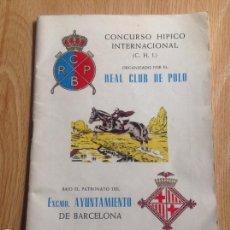 Catálogos publicitarios: PROGRAMA DEL CONCURSO HÍPICO INTERNACIONAL REAL CLUB DE POLO BARCELONA 1957. Lote 55391212