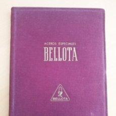 Catálogos publicitarios: CATÁLOGO DE ACEROS ESPECIALES BELLOTA - 1945 - LEGAZPI. Lote 133480366