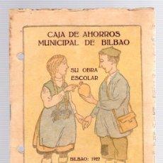 Catálogos publicitarios: CATALOGO PUBLICITARIO CAJA DE AHORROS MUNICIPAL DE BILBAO. SU OBRA ESCOLAR. BILBAO, 1922. Lote 133890625