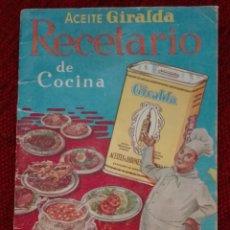 Catálogos publicitarios: RECETARIO DE COCINA DE LA MARCA ACEITE GIRALDA ,ACEITES Y JABONES LUCA DE TENA. Lote 133921215