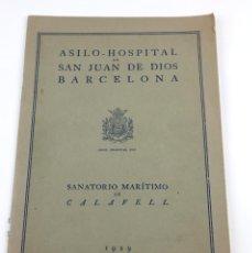 Catálogos publicitarios: ASILO HOSPITAL SAN JUAN DE DIOS BARCELONA Y SANATORIO MARÍTIMO DE CALAFELL, AÑO 1929. 22X31,5CM. VER. Lote 135079894