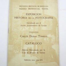 Catálogos publicitarios: EXPOSICIÓN HISTORIA DE LA FOTOGRAFÍA, TARRASA, AÑO 1974. COLECCIÓN CARLOS DURAN. . Lote 135112202