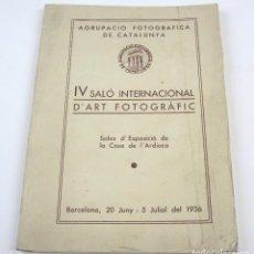 Catálogos publicitarios: FOTOGRAFÍA - IV SALÓ INTERNACIONAL D'ART FOTOGRÀFIC, 1936. 15X22CM.. Lote 135112642