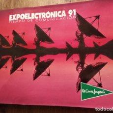 Catálogos publicitários: EXPOELECTRÓNICA 91, TIEMPO DE COMUNICACIÓN, EL CORTE INGLÉS. Lote 139452934