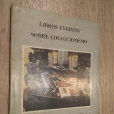 Catálogos publicitarios: LIBROS EVEREST SOBRE COLECCIONISMO / EDITORIAL EVEREST 1981. Lote 140088454