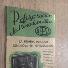Catálogos publicitarios: PUBLICIDAD REFRIGERACION ELECTRO-AUTOMATICA AEESA.-LA PRIMERA INDUSTRIA ESPAÑOLA EN REFRIGERACION. Lote 140511350