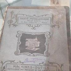Catálogos publicitarios: ANTIGUO CATÁLOGO MAQUINARIA INDUSTRIAL METALURGIA HIERRO METAL PARIS 1904. Lote 143976754