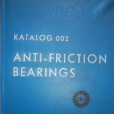 Catálogos publicitarios: CATALOGO ANTI FRICTION BEARINGS FACTORIES BALL AND ROLLER KATALOG 002 KOVO ZKL. Lote 145490854