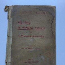 Catálogos publicitarios: LES IDEES DE MONSIEUR POILOURD LES TRANSPORTS AUTOMOBILES , SELLO BIBLIOTECA HISPANO SUIZA. Lote 145816890