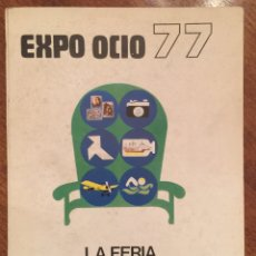 Catálogos publicitarios: CATALOGO EXPO OCIO 77 - LA FERIA DEL TIEMPO LIBRE - FERIA DEL CAMPO MADRID 1977. Lote 145847770