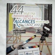 Catálogos publicitarios: FOLLETO DE ALCANCES - 2012 CADIZ - 44º MUESTRA CINEMATOGRAFICA DEL ATLANTICO. Lote 146768586