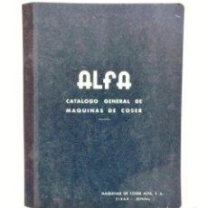 Catálogos publicitarios: CATALOGO GENERAL MAQUINAS DE COSER ALFA DIVERSOS MODELOS AÑOS 40 - 60 EIBAR GUIPÚZCOA. Lote 148363070