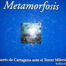 Catálogos publicitarios: CATÁLOGO EXPOSICIÓN METAMORFÓSIS PUERTO CARTAGENA ANTE TERCER MILENIO ARQUEOLOGÍA SUBMARINA LÁMINAS. Lote 149998958