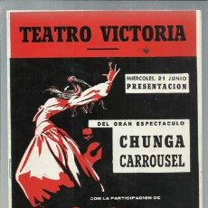 Catálogos publicitarios: PROGRAMA TEATRO VICTORIA, LA CHUNGA, 1961, MUY BUEN ESTADO. Lote 151732174