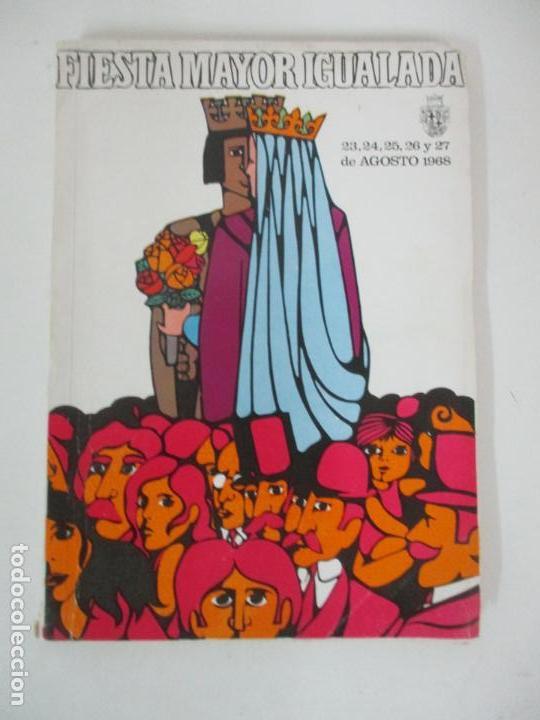 PROGRAMA FIESTA MAYOR IGUALADA - NOTICIAS, ANUNCIOS, PROYECTOS, FOTOS - 134 PÁGINAS - AÑO 1968 (Coleccionismo - Catálogos Publicitarios)