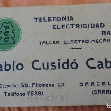 Catálogos publicitarios: ANTIGUA TARJETA COMERCIAL.PABLO CUSIDO CABRÉ.TALLER ELECTRO MECANICO.SARRIA.BARCELONA. Lote 154865886
