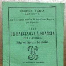 Catálogos publicitarios: GUIA FERROCARRILES DE BARCELONA A FRANCIA POR FIGUERAS. LINEAS DEL LITORAL Y DEL INTERIOR. 1867. . Lote 155824430