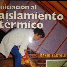 Catálogos publicitarios: MANUAL AISLAMIENTO TÉRMICO EDIFICIO ANTIGUO APARTAMENTO RECIENTE Y NUEVO CUMBRERA PAREDES TECHOS. Lote 158941870