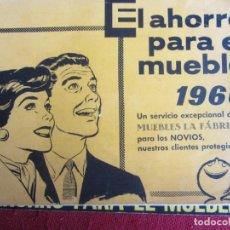 Catálogos publicitarios: EL AHORRO PARA EL MUEBLE 1960. MUEBLES LA FABRICA.. Lote 158984562