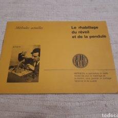 Catálogos publicitarios: ANTIGUO CATÁLOGO BERGEON. MÉTHODES ACTUELLES. LE REHABILLAGE DU REVÉIL ET DE LA PENDULE. 16 PP.. Lote 166087288