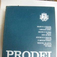 Catálogos publicitarios: PRODEI. CATALOGO DE LA PRODUCCION EXPORTACION E IMPORTACION ESPAÑOLA. 1974-1975.. Lote 167801460