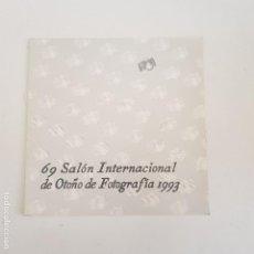 Catálogos publicitarios: CATÁLOGO 69 SALÓN INTERNACIONAL DE OTOÑO DE FOTOGRAFÍA 1993. TDKR66.. Lote 168864024
