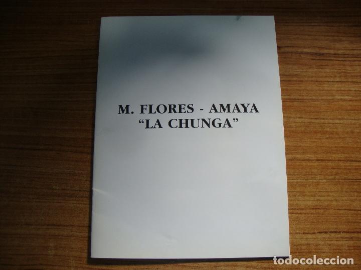 (TC-205/19) CATALOGO EXPOSICION M. FLORES AMAYA LA CHUNGA DEDICATORIA Y DIBUJO ORIGINAL MUY DIFICIL (Coleccionismo - Catálogos Publicitarios)