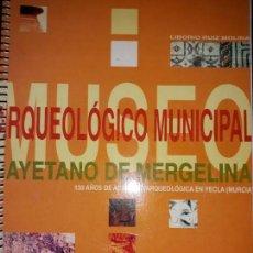 Catálogos publicitarios: CATÁLOGO MUSEO ARQUEOLÓGICO CAYETANO MERGELINA PREHISTORIA YECLA MURCIA IBÉRICA ROMA MEDIEVAL. Lote 169778724