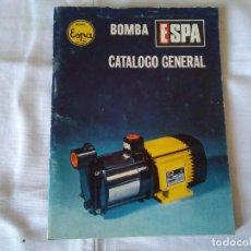 Catálogos publicitarios: 50-CATALOGO GENERAL BOMBA ESPA. Lote 170520784