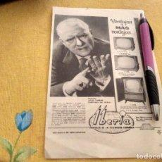 Catálogos publicitarios: ANTIGUO ANUNCIO PUBLICIDAD REVISTA TELEVISOR IBERIA ESPECIAL PARA ENMARCAR. Lote 171180195