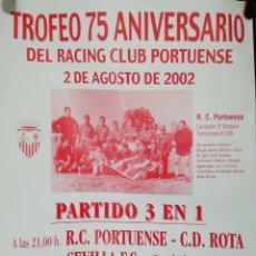 Catálogos publicitarios: CARTEL. PUERTO DE SANTA MARIA. TROFEO 75 ANIVERSARIO DEL RACING CLUB PORTUENSE. 2002. . Lote 171368563