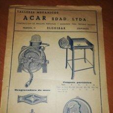 Catálogos publicitarios: ACAR. CONSTRUCCIÓN DE FRAGUAS PORTÁTILES Y MÁQUINAS PARA TRITURAR PIENSOS. GUIPÚZCOA . AÑO 43. Lote 171550088