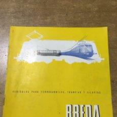 Catálogos publicitarios: PROSPECTO BREDA - VEHÍCULOS PARA FERROCARRILES - TRANVÍAS Y FILOVÍAS - TRENES. Lote 172786235