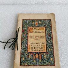 Catálogos publicitarios: CASA GONZÁLEZ,CATÁLOGO DE AZULEJOS DE ESTILO SEVILLANO,LIT.TIO.GÓMEZ HNOS-SEVILLA,14LÁMINAS,16X25CM. Lote 177938842