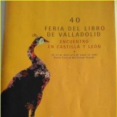 Catálogos publicitarios: FOLLETO PROGRAMA 40 FERIA DEL LIBRO DE VALLADOLID AÑO 2007 47 PGS. Lote 178371750