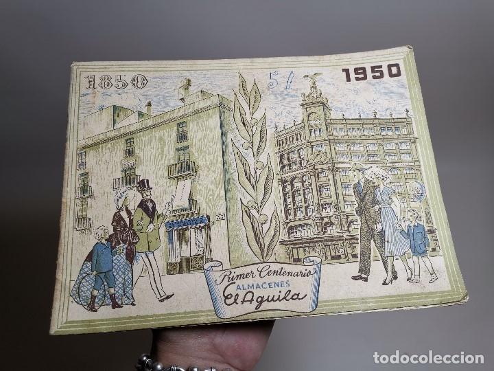 Catálogos publicitarios: CATALOGO PRIMER CENTENARIO ALMACENES EL AGUILA 1850 - 1950 , BARCELONA, MUY ILUSTRADO - Foto 2 - 178644057