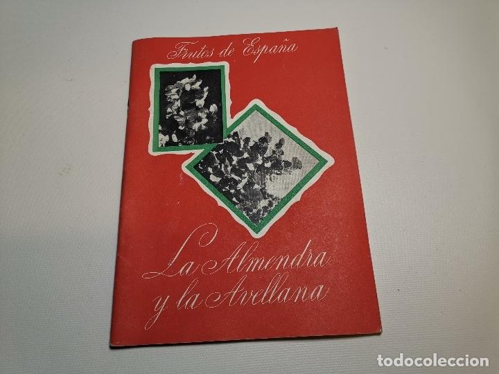 CATALOGO FOLLETO LA ALMENDRA Y AVELLANA -I FERIA NACIONAL CAMPO MADRID 1950-SINDICATO FALANGE (Coleccionismo - Catálogos Publicitarios)