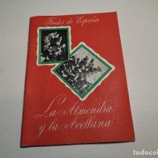 Catálogos publicitarios: CATALOGO FOLLETO LA ALMENDRA Y AVELLANA -I FERIA NACIONAL CAMPO MADRID 1950-SINDICATO FALANGE. Lote 178851285