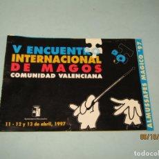 Catálogos publicitarios: ANTIGUO FOLLETO TRÍPTICO DEL V ENCUENTRO INTERNACIONAL DE MAGOS EN ALMUSAFES AÑO 1997. Lote 179391781