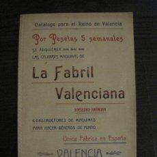 Catálogos publicitarios: CATALOGO LA FABRIL VALENCIANA-MAQUINAS DE COSER-GENEROS DE PUNTO-AÑO 1907-VER FOTOS-(V-17.850). Lote 180886800