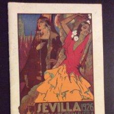 Catálogos publicitarios: SEVILLA FIESTAS DE PRIMAVERA ,PROGRAMA OFICIAL 1926 . Lote 181521442