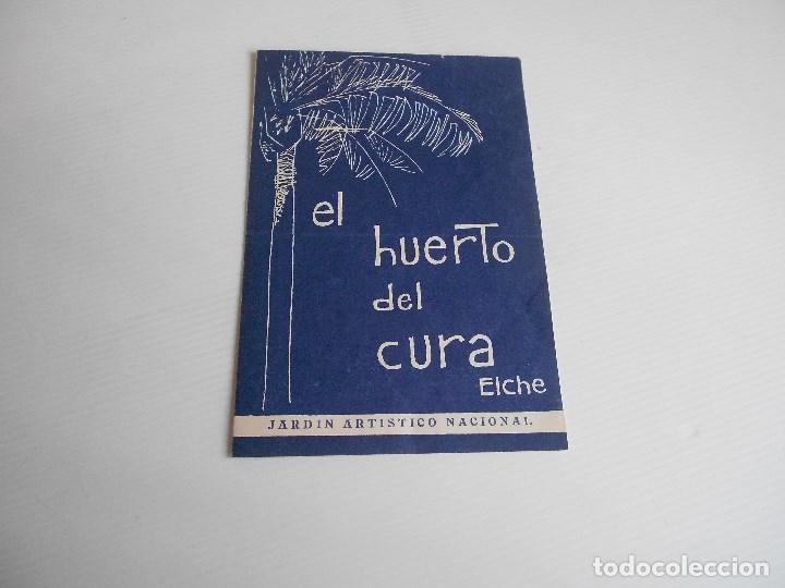 EL HUERTO DEL CURA ,ELCHE, JARDIN ARTISTICO NACIONAL (Coleccionismo - Catálogos Publicitarios)