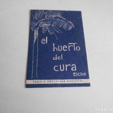 Catálogos publicitarios: EL HUERTO DEL CURA ,ELCHE, JARDIN ARTISTICO NACIONAL. Lote 185699301