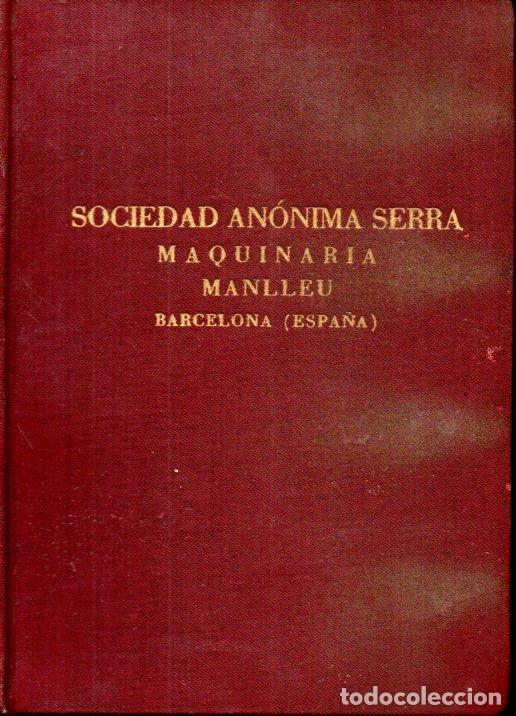 CATÁLOGO MAQUINARIA TEXTIL SOCIEDAD ANÓNIMA SERRA MANLLEU, 1932 (Coleccionismo - Catálogos Publicitarios)