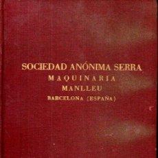 Catálogos publicitarios: CATÁLOGO MAQUINARIA TEXTIL SOCIEDAD ANÓNIMA SERRA MANLLEU, 1932. Lote 186235211