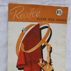 Catálogos publicitarios: REALCE, ALBUM PARA BORDAR Nº 15, DIBUJOS ESTILO MALLORQUIN, . Lote 187114478