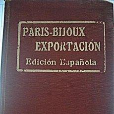 Catálogos publicitarios: PARIS -BIJOUX EXPORTACIÓN EDICIÓN ESPAÑOLA 1921. Lote 191674971