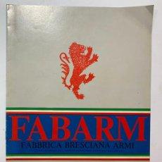 Catálogos publicitarios: CATALOGO DE ARMAS FABARM. Lote 194283196